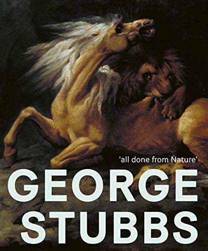 9781911300687: George Stubbs: 'all done from Nature'