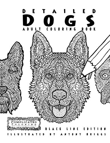 9781911302216: Detailed Dogs - Adult Coloring Book: Black line Edition (Complicated Coloring)