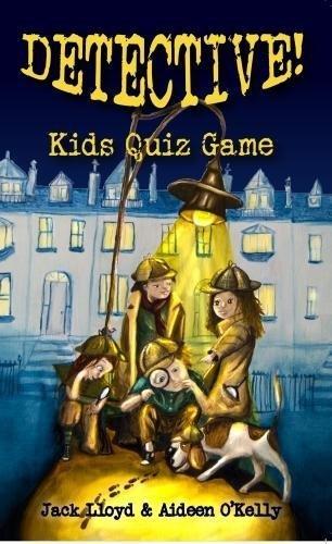 Detective!: Kids' Quiz Game: Lloyd, Jack Ivester
