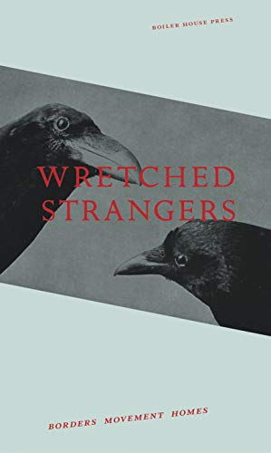 9781911343387: Wretched Strangers: Borders Movement Homes