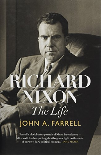 Richard Nixon: the life: Farrell, John A.