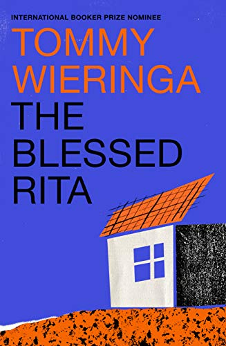 9781911344902: The Blessed Rita: the new novel from the bestselling Booker International longlisted Dutch author