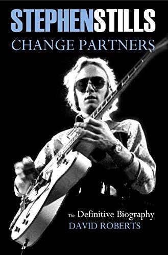9781911346005: Stephen Stills Change Partners: The Definitive Biography