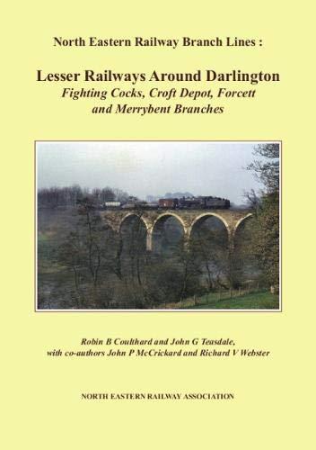 North Eastern Railway Branch Lines: Lesser Railways: Robin B Coulthard