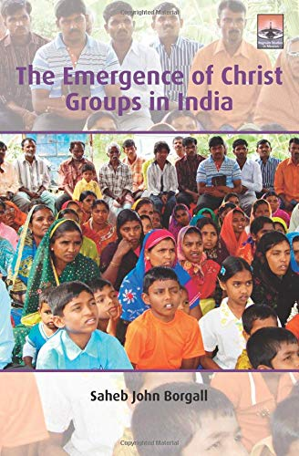 9781911372080: The Emergence of Christ Groups in India