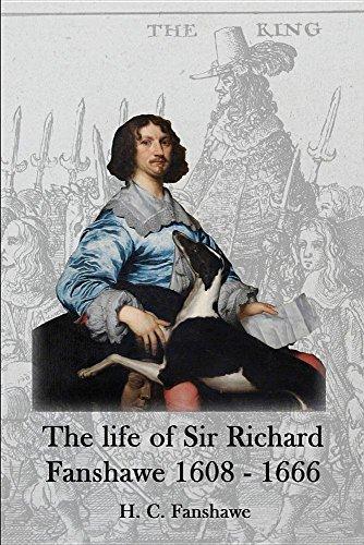 The life of Sir Richard Fanshawe, 1608: Fanshawe, H C