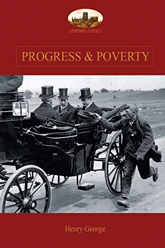 9781911405078: Progress and Poverty: An Inquiry into the Cause of Increase of Want with Increase of Wealth: The Remedy