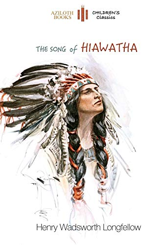 song of hiawatha by longfellow minnehaha abebooks the song of hiawatha abridged for children henry wadsworth longfellow