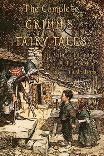 9781911405955: The Complete Grimm's Fairy Tales: with 23 full-page Illustrations by Arthur Rackham
