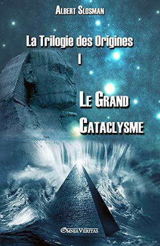 9781911417187: La Trilogie des Origines I - Le Grand Cataclysme