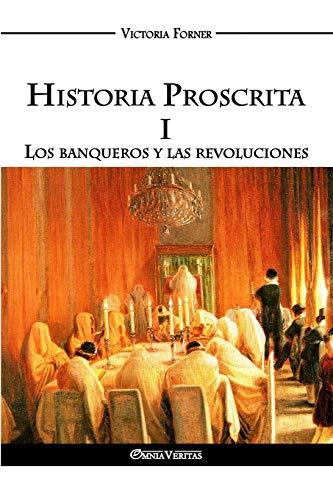 9781911417453: Historia Proscrita I: Los banqueros y las revoluciones
