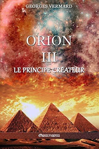 9781911417972: Orion III: le Principe Créateur