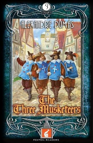 Foxton Readers: The Three Musketeers: 900 Headwords: Dumas, Alexandre