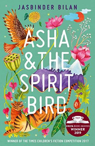 9781911490197: Asha & the Spirit Bird: winner of the Costa Children's Book Award 2019