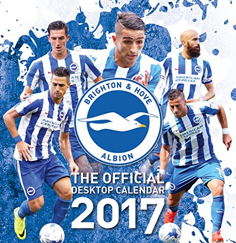9781911502104: The Official Brighton & Hove Albion FC Desk Calendar 2017