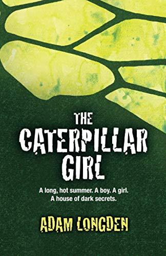 9781911505068: The Caterpillar Girl: A long, hot summer. A boy. A girl. A house of dark secrets