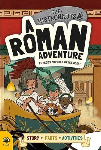 A Roman Adventure: Story Facts Activities (The Histronauts): Frances Durkin