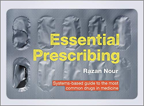 9781911510000: Essential Prescribing: systems-based guide to the most common drugs in medicine