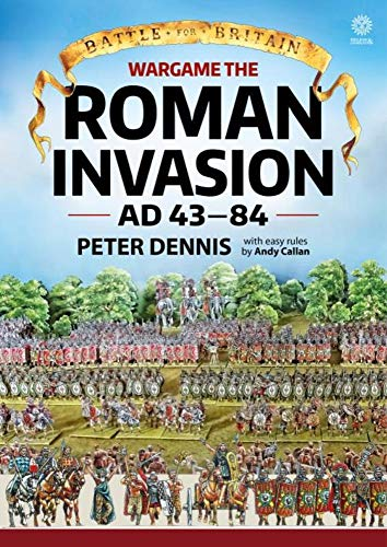 9781911512035: Wargame: The Roman Invasion, AD 43-84 (Battle for Britain)