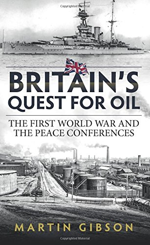 9781911512073: Britain's Quest For Oil: The First World War and the Peace Conferences (Wolverhampton Military Studies)