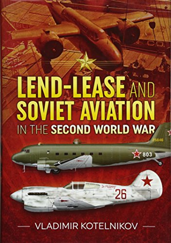 9781911512264: Lend-Lease and Soviet Aviationin the Second World War