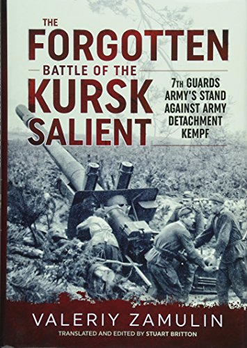 9781911512578: The Forgotten Battle of the Kursk Salient: 7th Guards Army's Stand Against Army Detachment Kempf