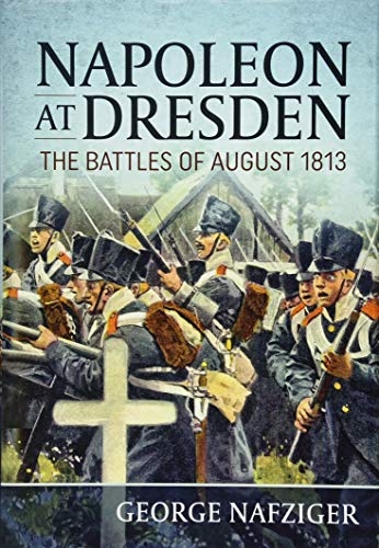 9781911512813: Napoleon at Dresden: The Battles of August 1813
