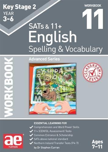 9781911553472: KS2 Spelling & Vocabulary Workbook 11: Advanced Level