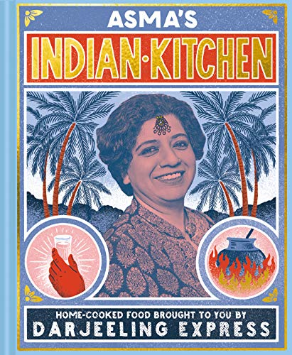 9781911595687: Asma's Indian Kitchen: Home-cooked food brought to you by Darjeeling Express