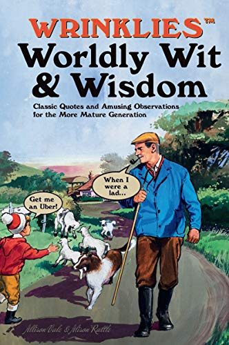 9781911610137: Wrinklies Worldly Wit & Wisdom: Quotes and Observations for More Mature Members