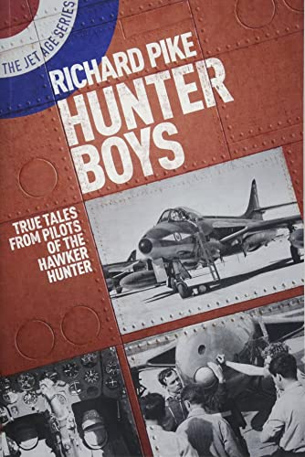 9781911621034: Hunter Boys: True Tales from Pilots of the Hawker Hunter (The Jet Age Series)