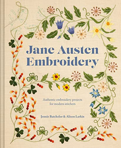 9781911624400: Jane Austen Embroidery: Authentic embroidery projects for modern stitchers