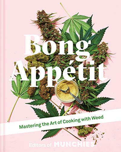 9781911624561: Bong Appetit: Mastering the Art of Cooking with Weed