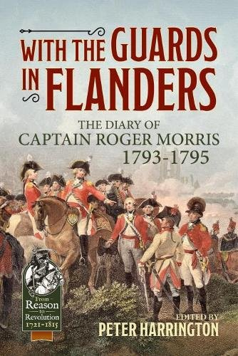 With the Guards in Flanders: The Diary: Captain Roger Morris