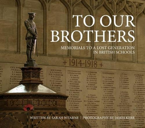 9781911628255: To Our Brothers: Memorials to a Lost Generation in British Schools