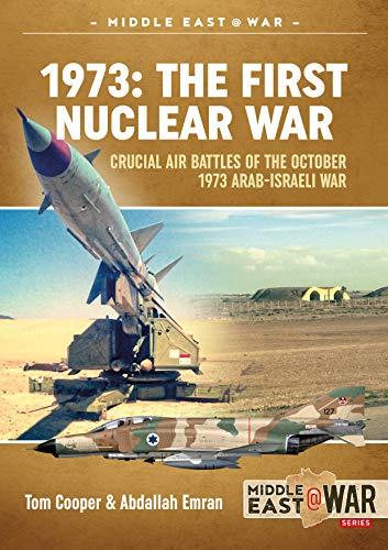 9781911628712: Emran, A: 1973: the First Nuclear War (Middle East@War)