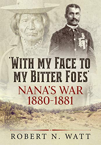 9781911628996: With My Face to My Bitter Foes: Nana's War 1880-1881