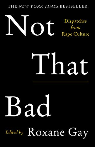 9781911630111: Not That Bad: Dispatches from Rape Culture