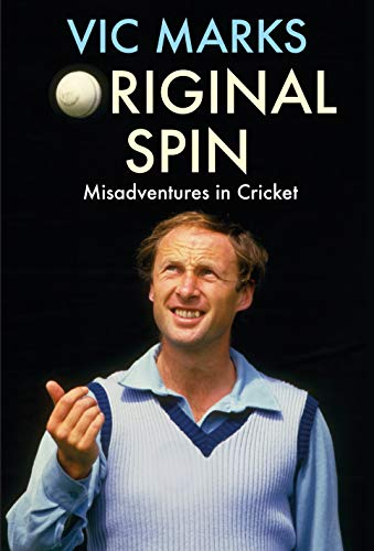 9781911630203: Original Spin: Misadventures in Cricket