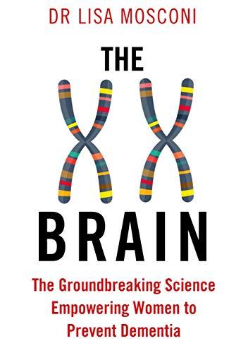 9781911630319: The XX Brain: The Groundbreaking Science Empowering Women to Prevent Dementia