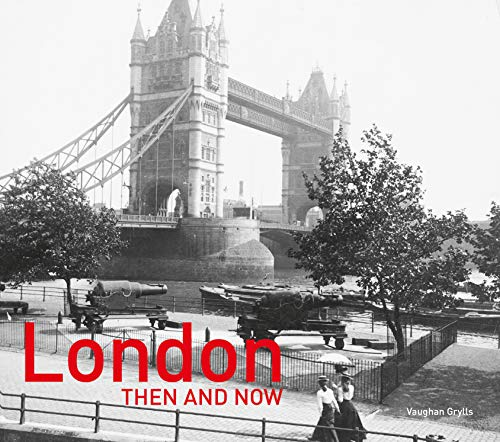 9781911641391: London Then and Now: Revised Second Edition