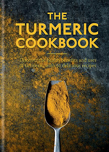 9781912023080: The Turmeric Cookbook: Discover the health benefits and uses of turmeric with 50 delicious recipes (Worlds Healthiest Ingredients)