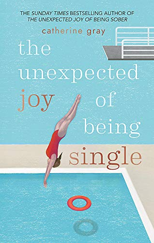 9781912023813: The Unexpected Joy of Being Single