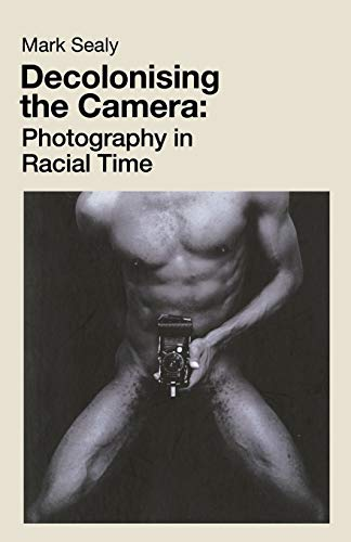 9781912064755: Decolonising the Camera: Photography in Racial Time