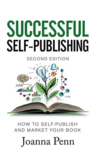 Successful Self-Publishing: How to self-publish and market your book in ebook, print, and audiobook...
