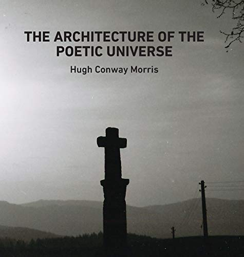 The Architecture of the Poetic Universe: Hugh Conway Morris