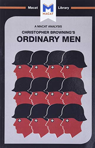 Ordinary Men: Reserve Police Battalion 101 and: James Chappel, Tom