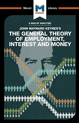 9781912127900: The General Theory of Employment, Interest and Money (The Macat Library)