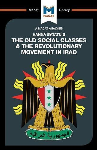 9781912128457: An Analysis of Hanna Batatu's The Old Social Classes and the Revolutionary Movements of Iraq