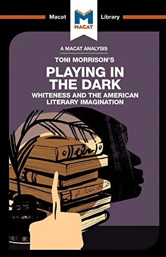 9781912128914: An Analysis of Toni Morrison's Playing in the Dark: Whiteness and the Literary Imagination (The Macat Library)
